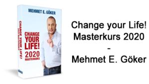 change-your-life-masterkurs-2020-mehmet-goeker