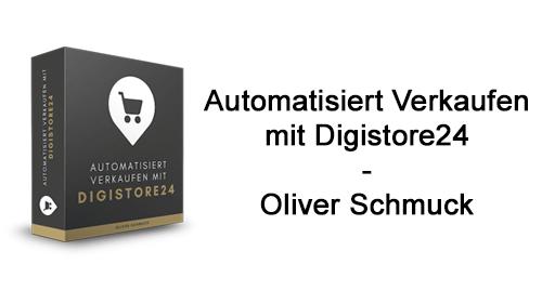 automatisiert-verkaufen-mit-digistore24-oliver-schmuck