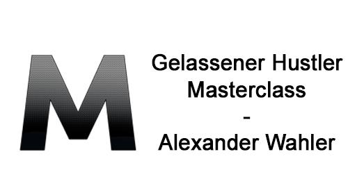 gelassener-hustler-masterclass-alexander-wahler